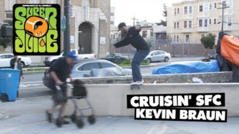 Kevin Braun Cruisin' With OJ Wheels' Super Juice